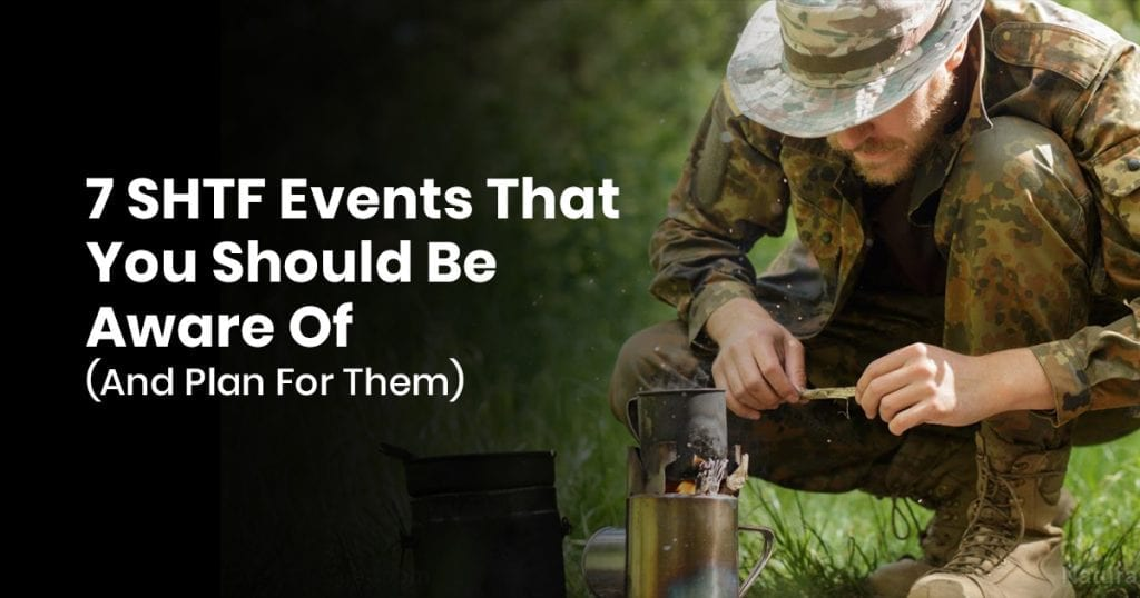 7 SHTF Events That You Should Be Aware Of (And Plan For Them)