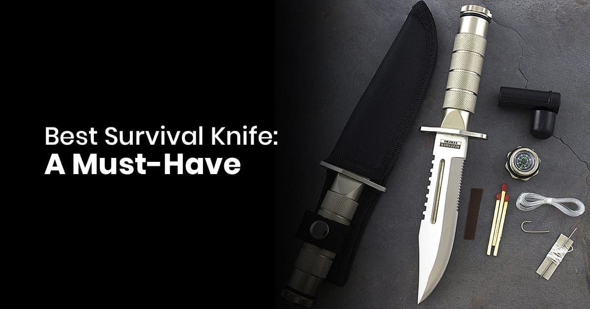 Best Survival Knife - A Must-Have