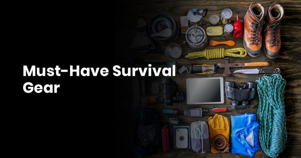 Must - Have Survival Gears
