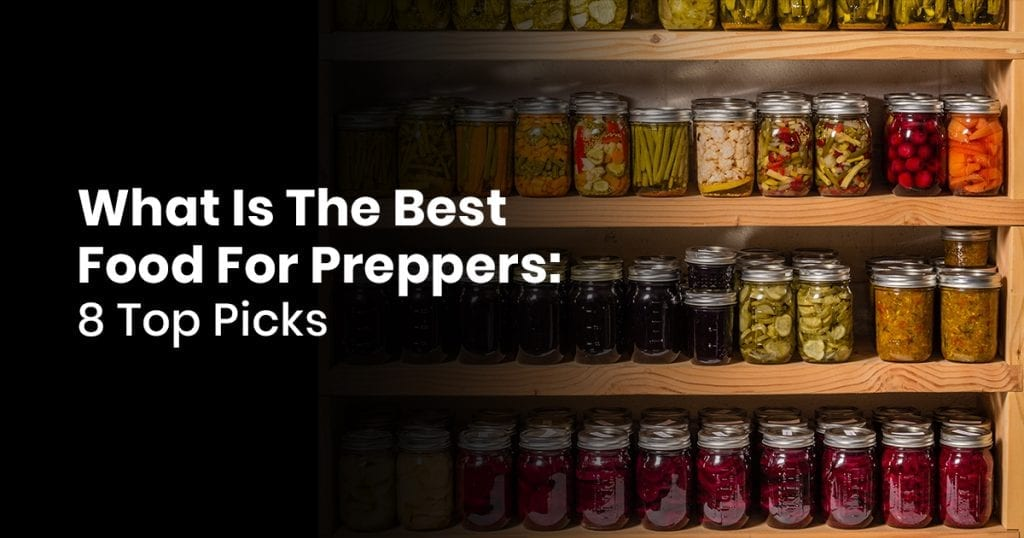 What Is The Best Food For Preppers - 8 Top Picks